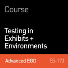 55-176 Testing in Exhibits + Environments
