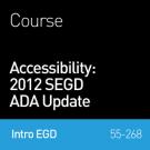 Accessibility: 2012 SEGD ADA Update