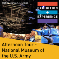 2021 E+E Tour: National Museum of the U.S. Army, Afternoon