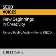 Join SEGD for the first Voices session of 2021 featuring SEGD Fellow, Richard Poulin