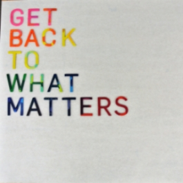 Get Back to What Matters